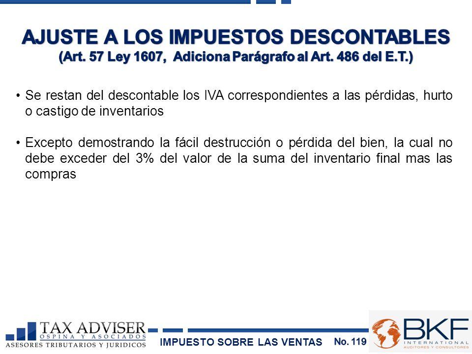 Se restan del descontable los IVA correspondientes a las pérdidas, hurto o castigo de inventarios Excepto demostrando la fácil destrucción o pérdida d