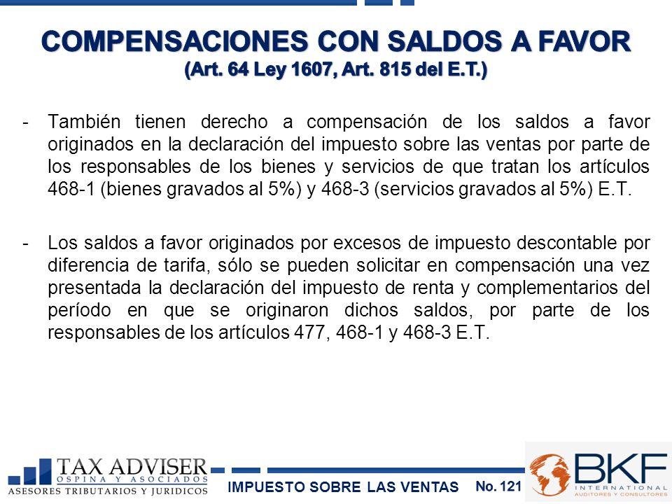 -También tienen derecho a compensación de los saldos a favor originados en la declaración del impuesto sobre las ventas por parte de los responsables