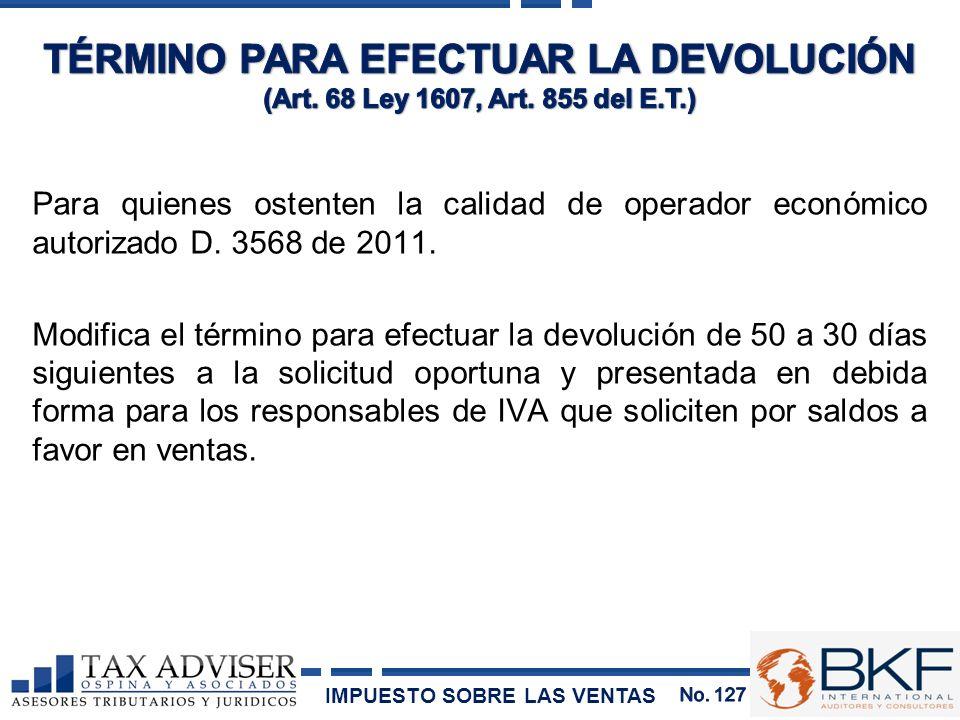 Para quienes ostenten la calidad de operador económico autorizado D. 3568 de 2011. Modifica el término para efectuar la devolución de 50 a 30 días sig