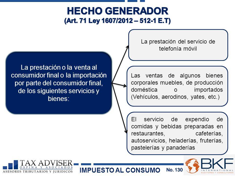 La prestación o la venta al consumidor final o la importación por parte del consumidor final, de los siguientes servicios y bienes: La prestación del