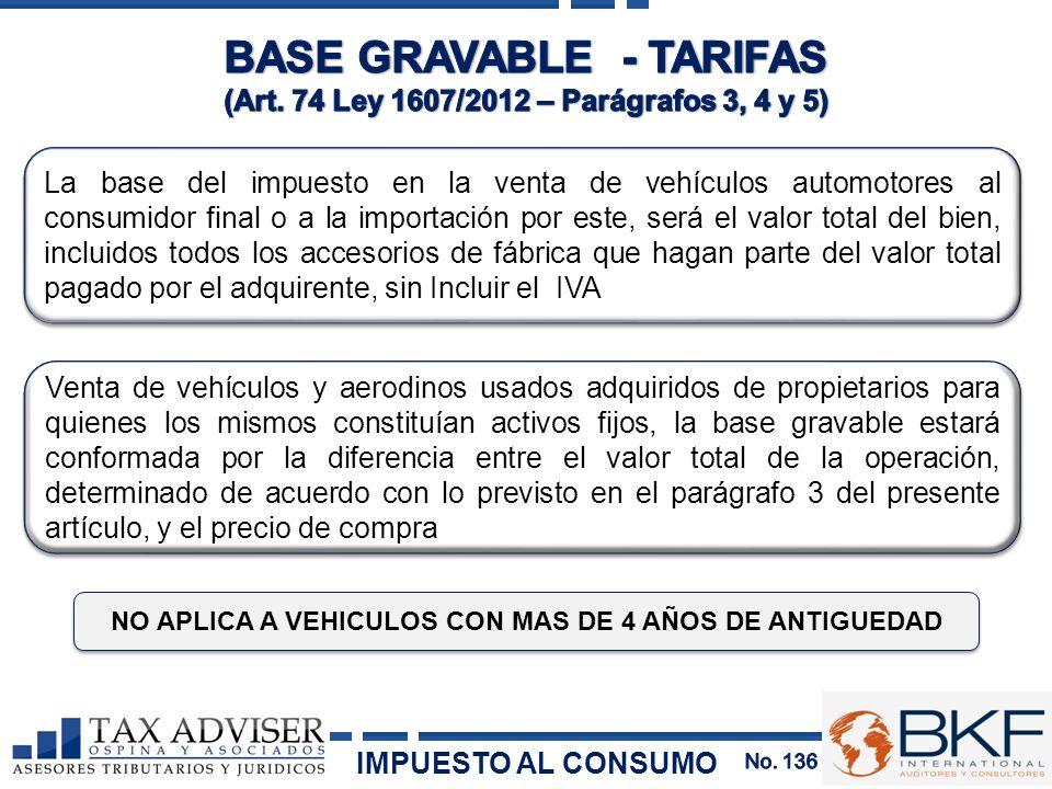 La base del impuesto en la venta de vehículos automotores al consumidor final o a la importación por este, será el valor total del bien, incluidos tod
