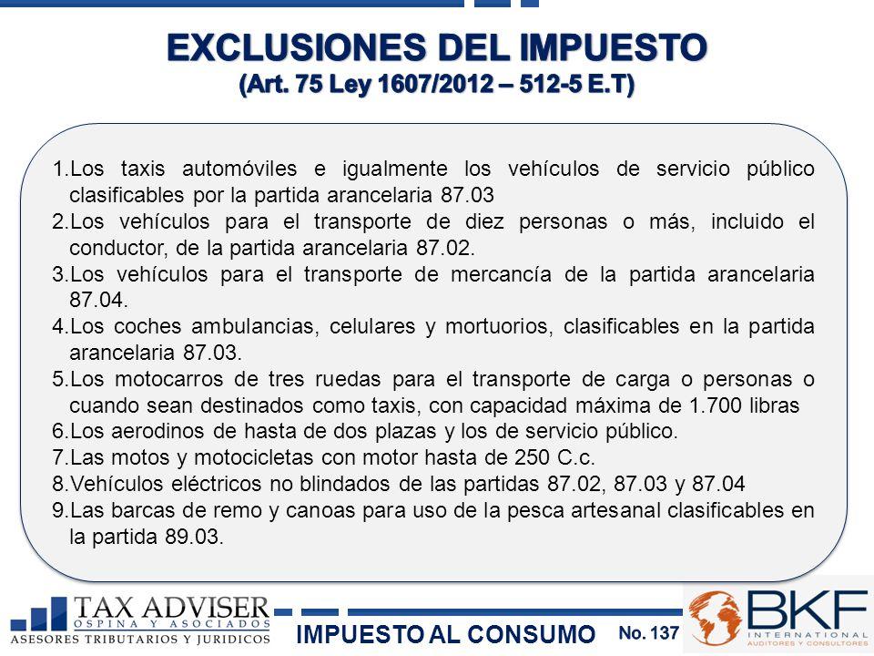 1.Los taxis automóviles e igualmente los vehículos de servicio público clasificables por la partida arancelaria 87.03 2.Los vehículos para el transpor