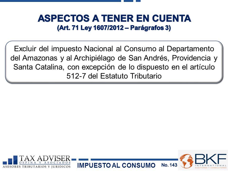 Excluir del impuesto Nacional al Consumo al Departamento del Amazonas y al Archipiélago de San Andrés, Providencia y Santa Catalina, con excepción de