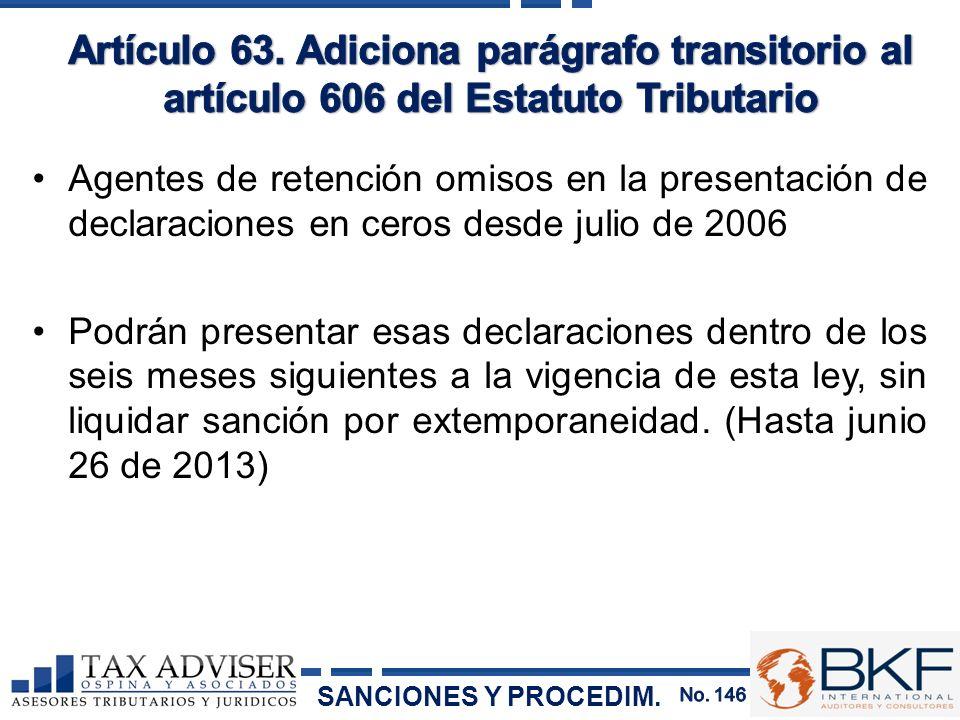 Agentes de retención omisos en la presentación de declaraciones en ceros desde julio de 2006 Podrán presentar esas declaraciones dentro de los seis me