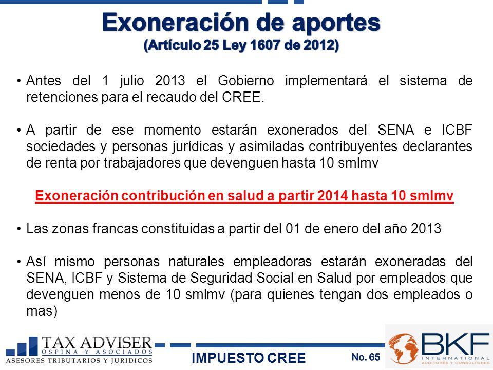 Antes del 1 julio 2013 el Gobierno implementará el sistema de retenciones para el recaudo del CREE. A partir de ese momento estarán exonerados del SEN
