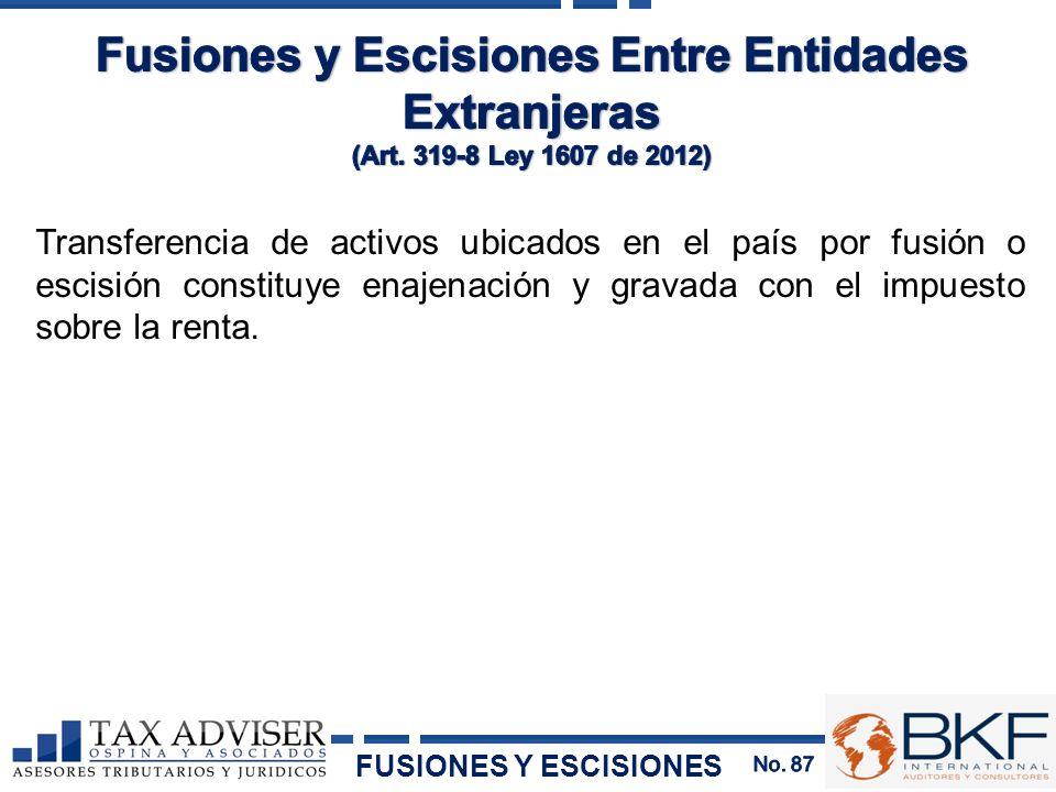 Transferencia de activos ubicados en el país por fusión o escisión constituye enajenación y gravada con el impuesto sobre la renta. FUSIONES Y ESCISIO