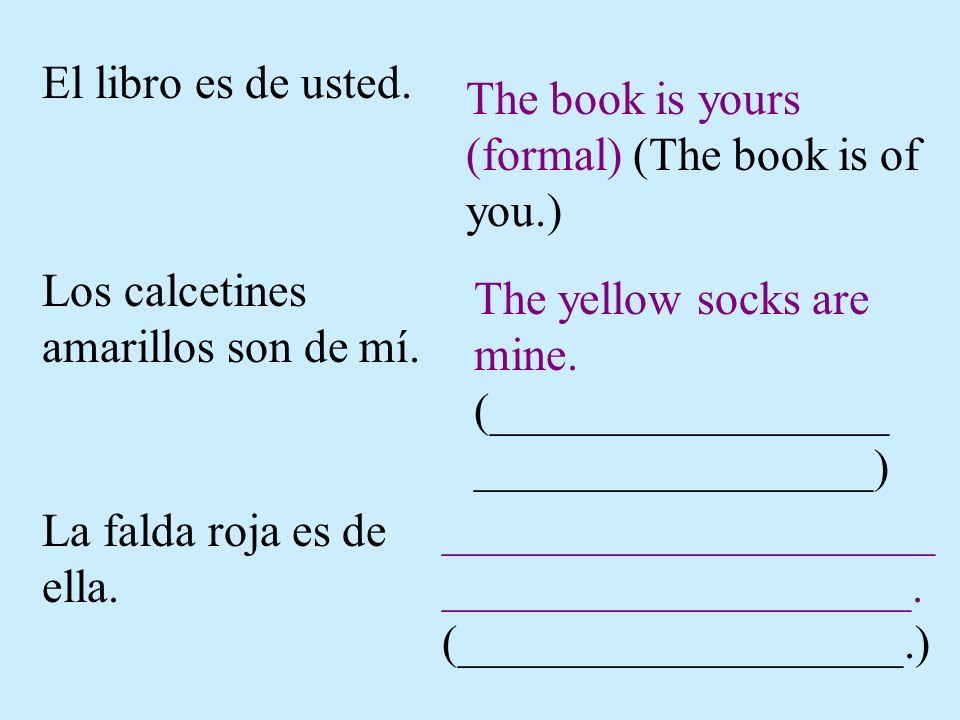 El libro es de usted.