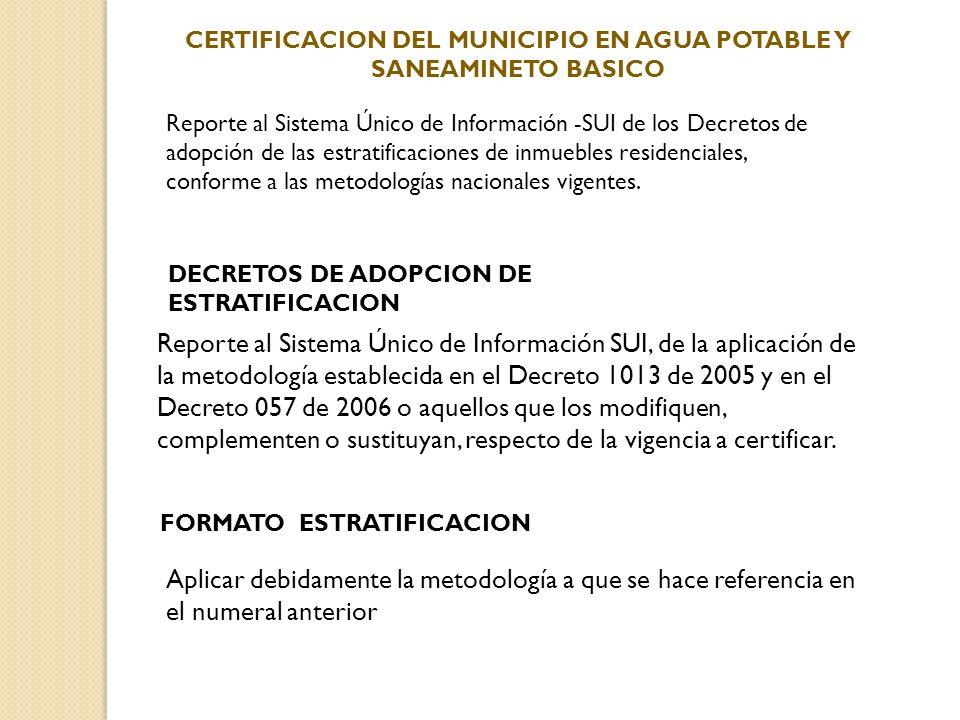 Reporte al Sistema Único de Información -SUI de los Decretos de adopción de las estratificaciones de inmuebles residenciales, conforme a las metodolog