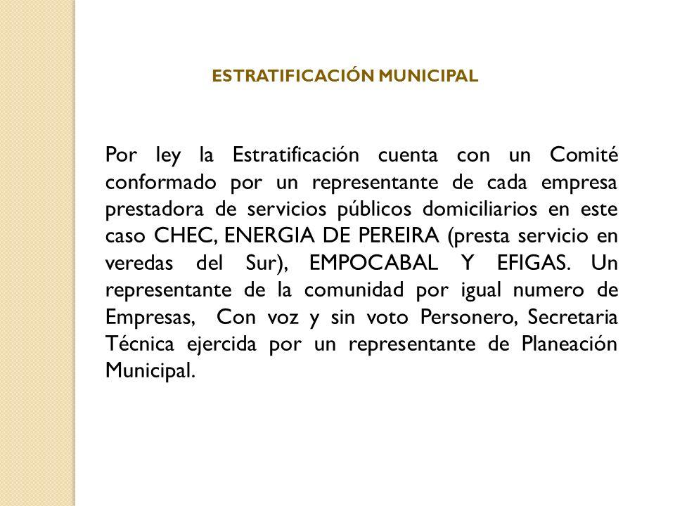 Por ley la Estratificación cuenta con un Comité conformado por un representante de cada empresa prestadora de servicios públicos domiciliarios en este