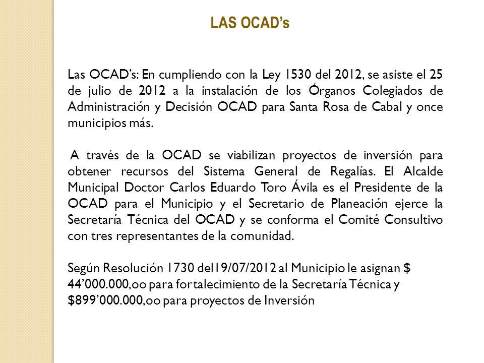 LAS OCADs Las OCADs: En cumpliendo con la Ley 1530 del 2012, se asiste el 25 de julio de 2012 a la instalación de los Órganos Colegiados de Administra