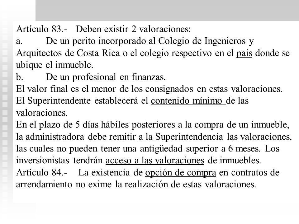 Artículo 78.-Forma de adquisición La adquisición de inmuebles requiere valoraciones previas de conformidad con el artículo 83. La valoración inicial q