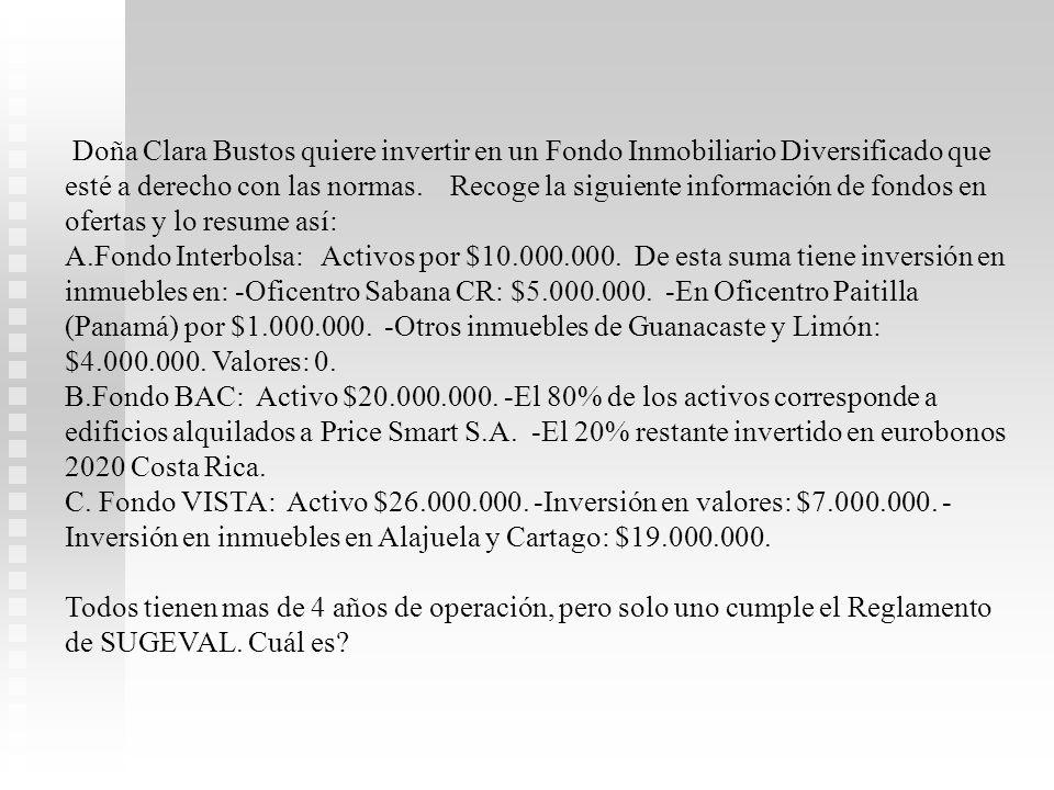 2. Modesta Cienfuegos, auditora de SUGEVAL revisa los informes del Fondo Inmobiliario Renta, administrado por SCOTIA SFI y encuentra que el Banco SCOT