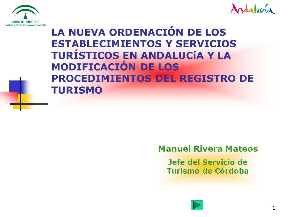 1 LA NUEVA ORDENACIÓN DE LOS ESTABLECIMIENTOS Y SERVICIOS TURÍSTICOS EN ANDALUCíA Y LA MODIFICACIÓN DE LOS PROCEDIMIENTOS DEL REGISTRO DE TURISMO Manu