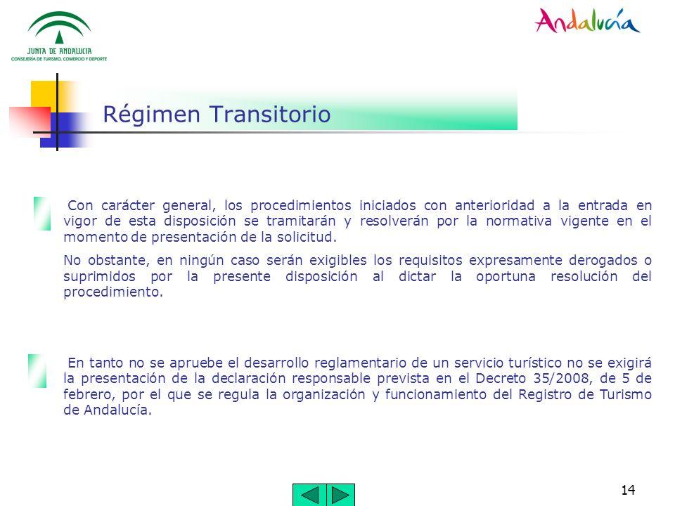 14 Régimen Transitorio Con carácter general, los procedimientos iniciados con anterioridad a la entrada en vigor de esta disposición se tramitarán y r