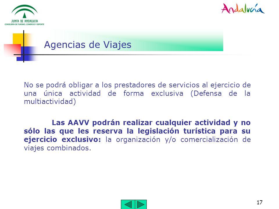 17 Agencias de Viajes No se podrá obligar a los prestadores de servicios al ejercicio de una única actividad de forma exclusiva (Defensa de la multiac