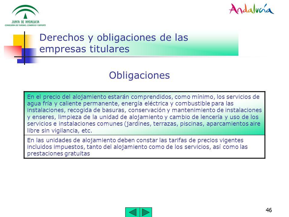 46 Derechos y obligaciones de las empresas titulares Obligaciones En el precio del alojamiento estarán comprendidos, como mínimo, los servicios de agu