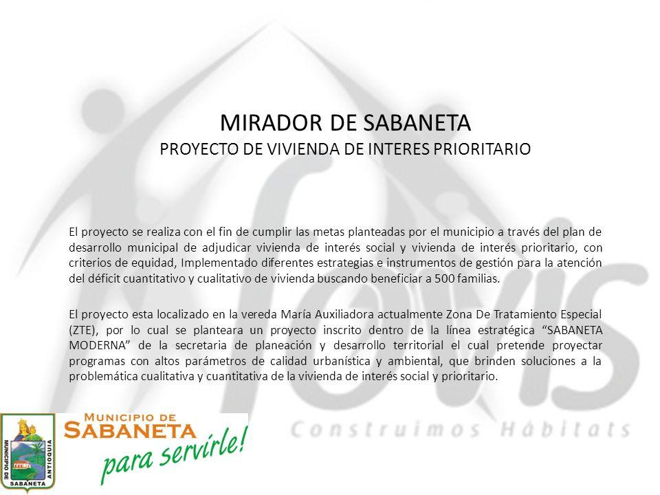 MIRADOR DE SABANETA PROYECTO DE VIVIENDA DE INTERES PRIORITARIO El proyecto esta localizado en la vereda María Auxiliadora actualmente Zona De Tratami