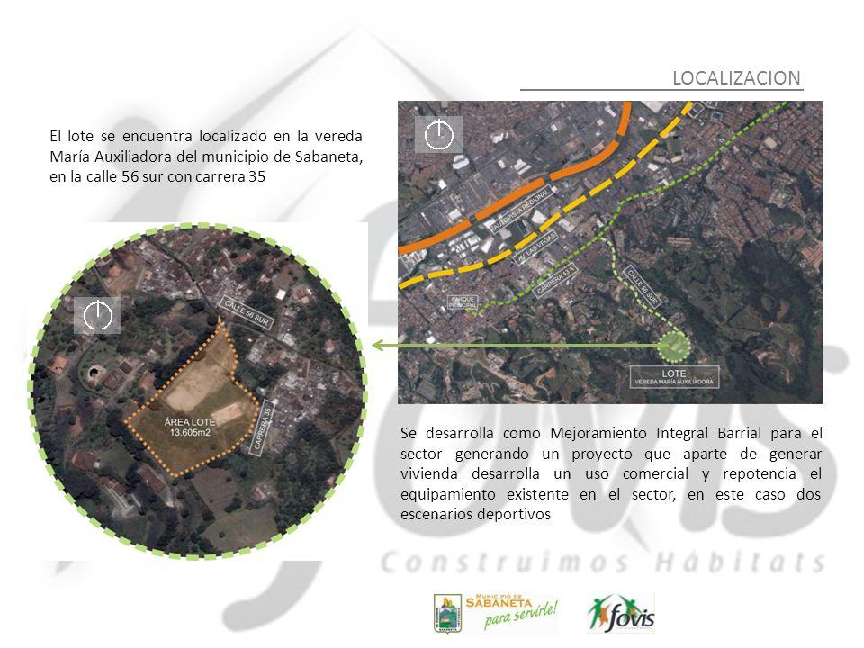 LOCALIZACION El lote se encuentra localizado en la vereda María Auxiliadora del municipio de Sabaneta, en la calle 56 sur con carrera 35 Se desarrolla