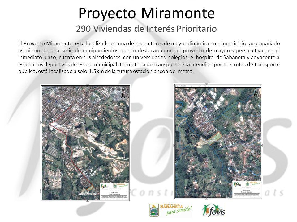 Proyecto Miramonte 290 Viviendas de Interés Prioritario El Proyecto Miramonte, está localizado en una de los sectores de mayor dinámica en el municipi