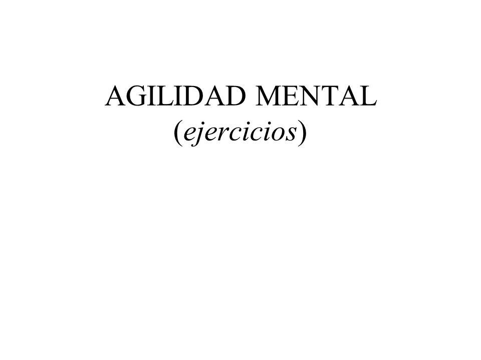 AGILIDAD MENTAL (ejercicios)