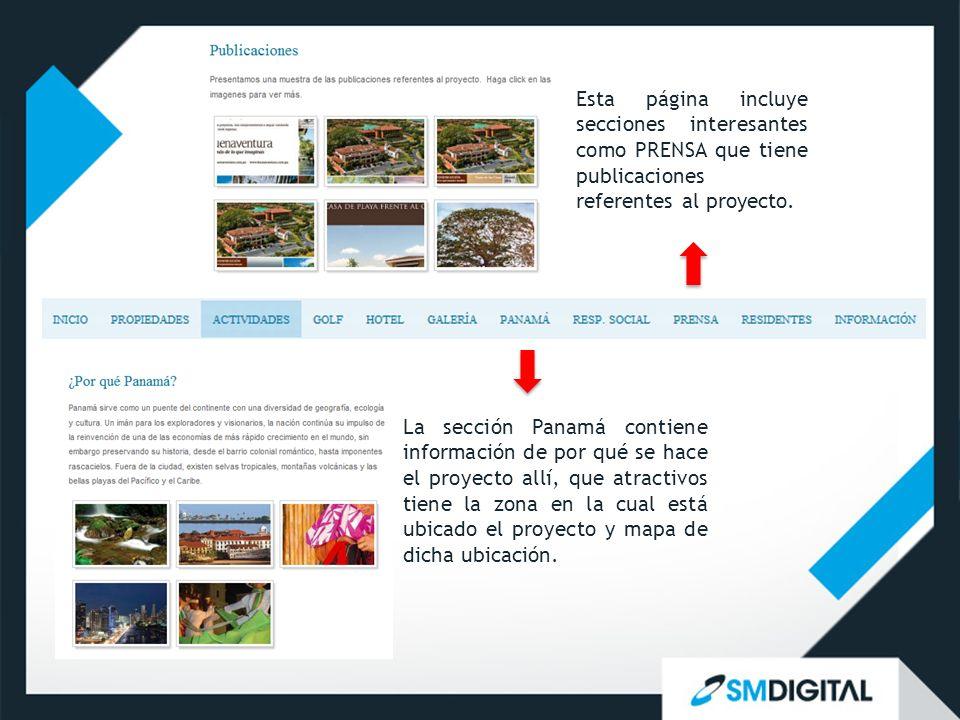 Esta página incluye secciones interesantes como PRENSA que tiene publicaciones referentes al proyecto. La sección Panamá contiene información de por q