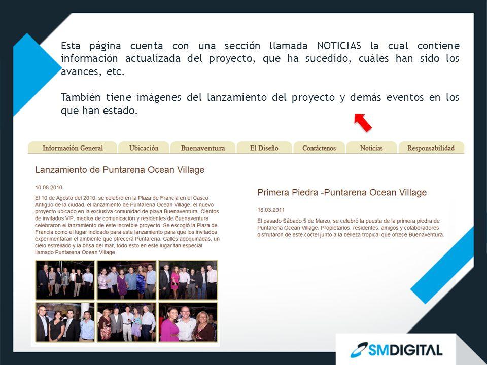 Esta página cuenta con una sección llamada NOTICIAS la cual contiene información actualizada del proyecto, que ha sucedido, cuáles han sido los avance