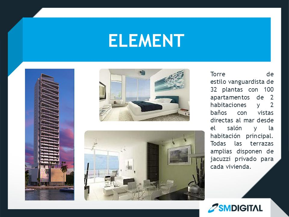 ELEMENT Torre de estilo vanguardista de 32 plantas con 100 apartamentos de 2 habitaciones y 2 baños con vistas directas al mar desde el salón y la hab