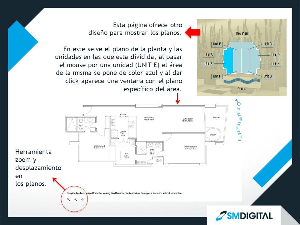 Herramienta zoom y desplazamiento en los planos. Esta página ofrece otro diseño para mostrar los planos. En este se ve el plano de la planta y las uni