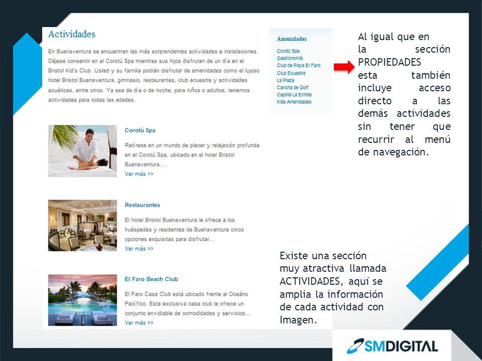 Existe una sección muy atractiva llamada ACTIVIDADES, aquí se amplia la información de cada actividad con Imagen. Al igual que en la sección PROPIEDAD