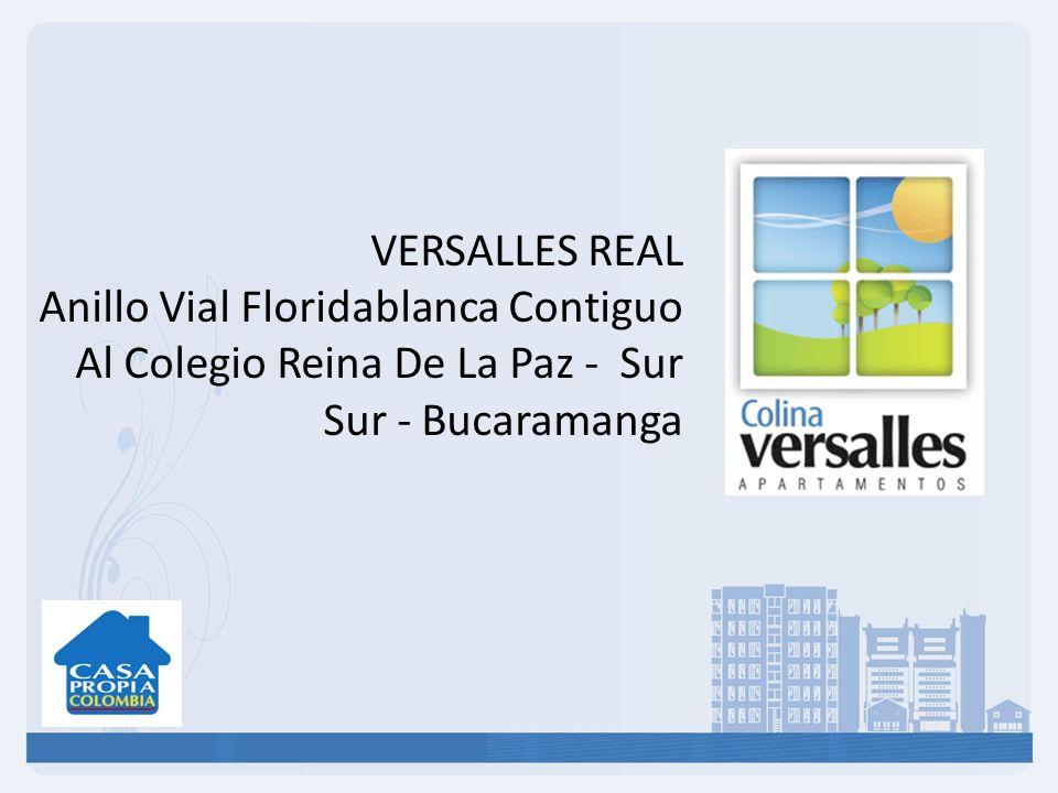 VERSALLES REAL Anillo Vial Floridablanca Contiguo Al Colegio Reina De La Paz - Sur Sur - Bucaramanga
