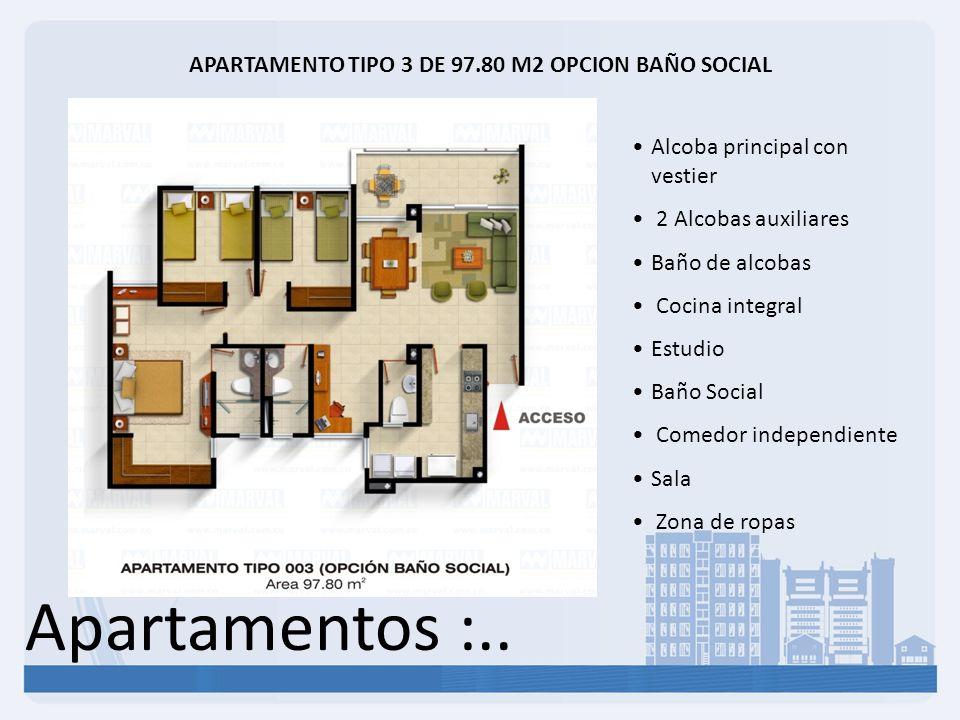 Apartamentos :.. APARTAMENTO TIPO 3 DE 97.80 M2 OPCION BAÑO SOCIAL Alcoba principal con vestier 2 Alcobas auxiliares Baño de alcobas Cocina integral E
