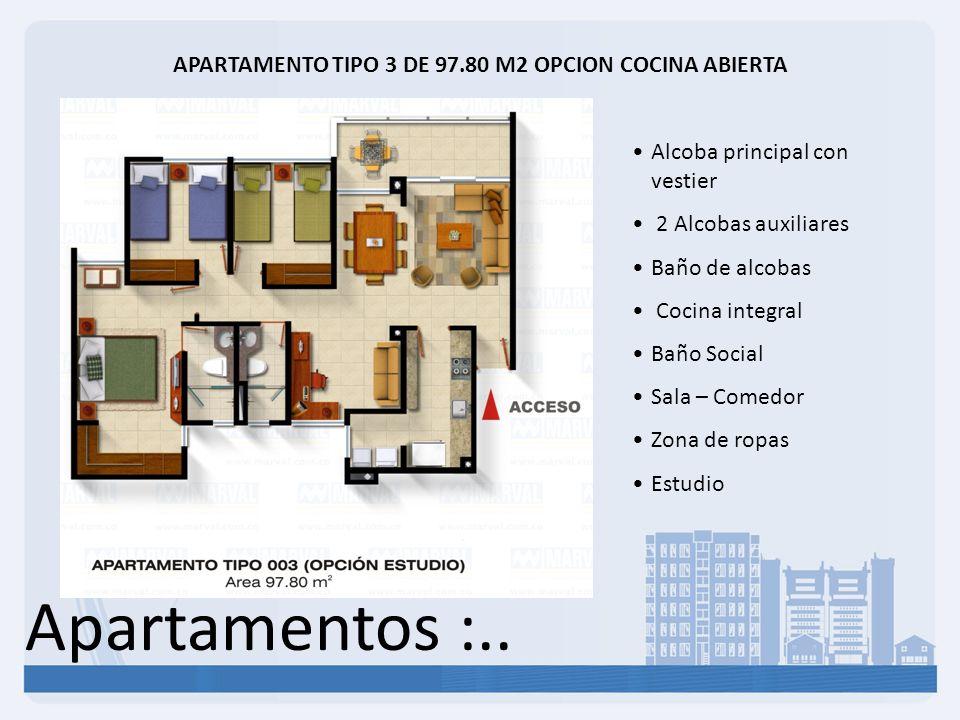 Apartamentos :.. APARTAMENTO TIPO 3 DE 97.80 M2 OPCION COCINA ABIERTA Alcoba principal con vestier 2 Alcobas auxiliares Baño de alcobas Cocina integra