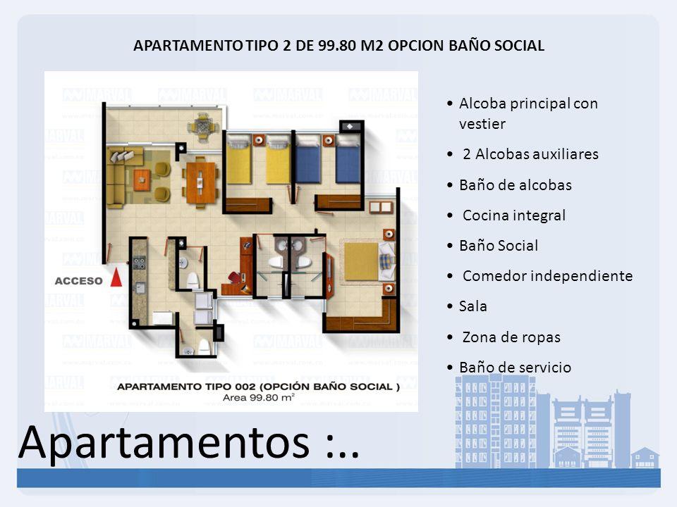 Apartamentos :.. APARTAMENTO TIPO 2 DE 99.80 M2 OPCION BAÑO SOCIAL Alcoba principal con vestier 2 Alcobas auxiliares Baño de alcobas Cocina integral B