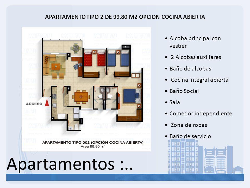 Apartamentos :.. APARTAMENTO TIPO 2 DE 99.80 M2 OPCION COCINA ABIERTA Alcoba principal con vestier 2 Alcobas auxiliares Baño de alcobas Cocina integra