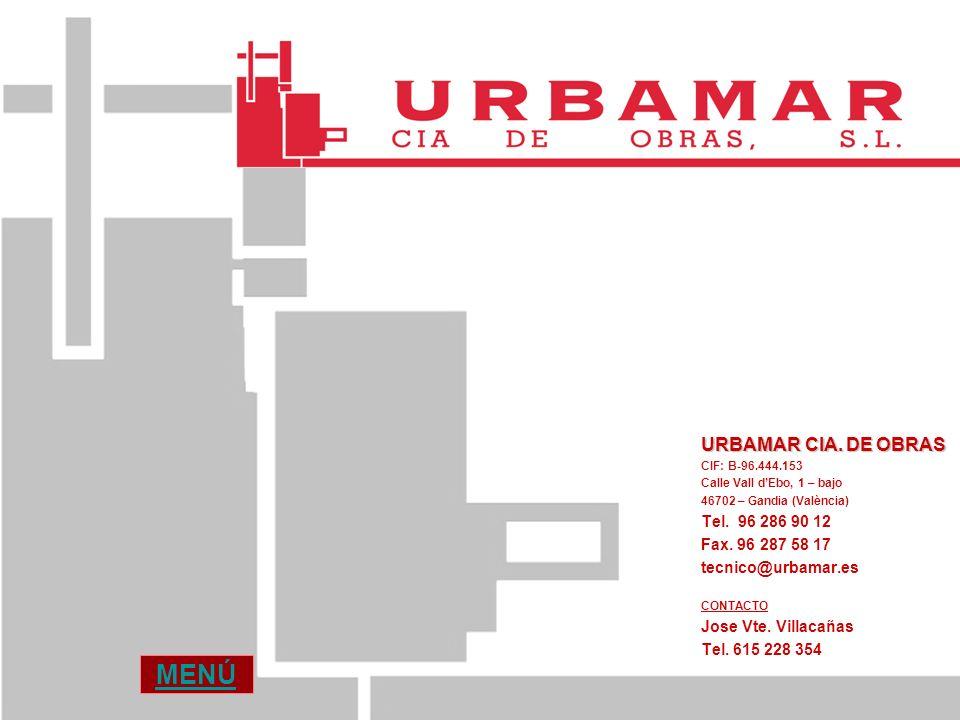 URBAMAR CIA. DE OBRAS CIF: B-96.444.153 Calle Vall dEbo, 1 – bajo 46702 – Gandia (València) Tel. 96 286 90 12 Fax. 96 287 58 17 tecnico@urbamar.es CON