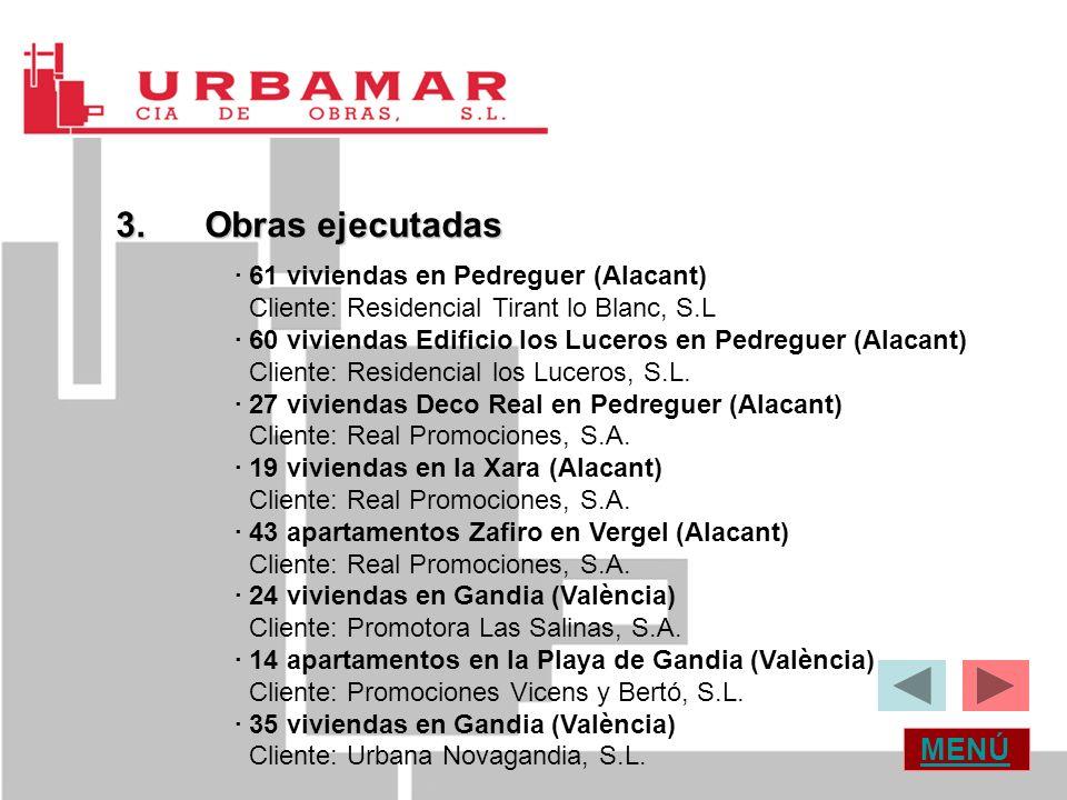 MENÚ 3. Obras ejecutadas · 61 viviendas en Pedreguer (Alacant) Cliente: Residencial Tirant lo Blanc, S.L · 60 viviendas Edificio los Luceros en Pedreg