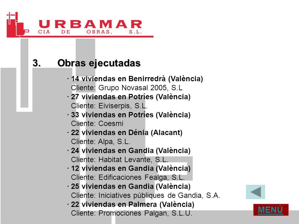 MENÚ 3. Obras ejecutadas · 14 viviendas en Benirredrà (València) Cliente: Grupo Novasal 2005, S.L · 27 viviendas en Potríes (València) Cliente: Eivise
