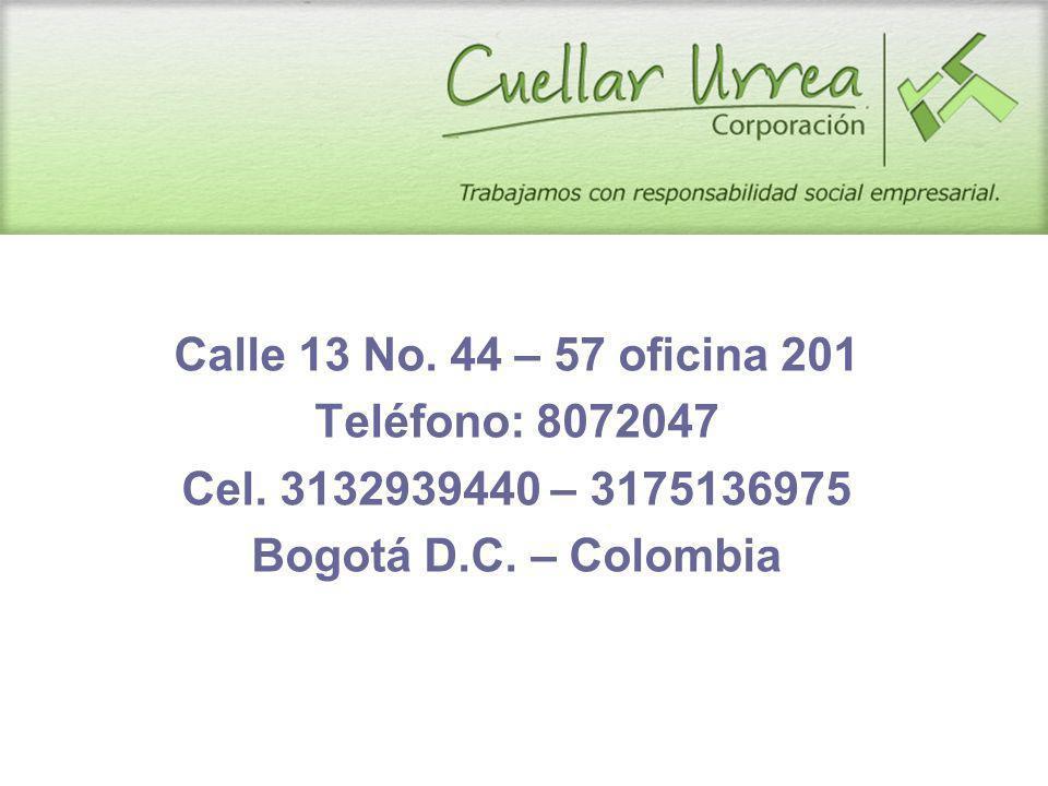 DOMICILIO Calle 13 No. 44 – 57 oficina 201 Teléfono: 8072047 Cel.