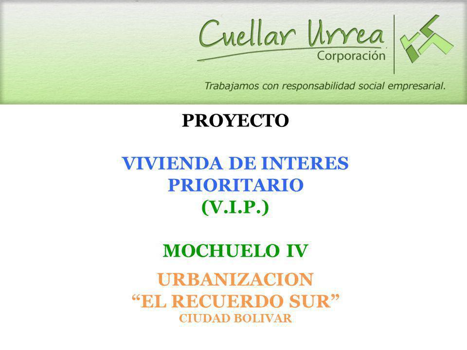 PROYECTO VIVIENDA DE INTERES PRIORITARIO (V.I.P.) MOCHUELO IV URBANIZACION EL RECUERDO SUR CIUDAD BOLIVAR