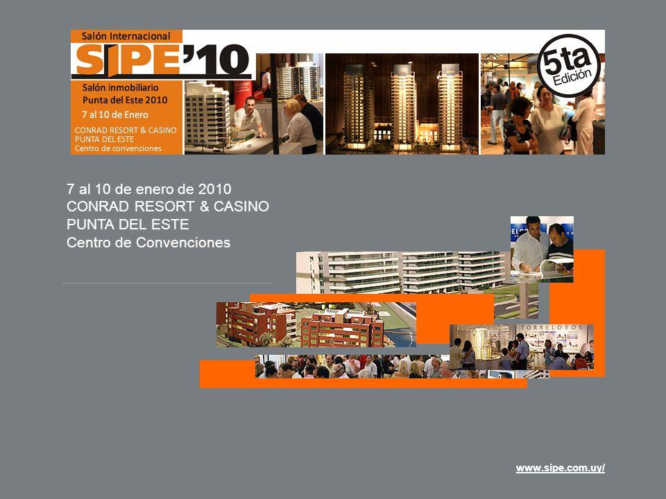 www.sipe.com.uy/ 7 al 10 de enero de 2010 CONRAD RESORT & CASINO PUNTA DEL ESTE Centro de Convenciones