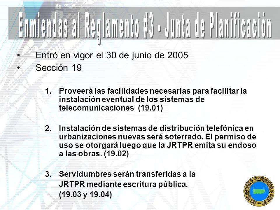 Entró en vigor el 30 de junio de 2005 Sección 19 1.Proveerá las facilidades necesarias para facilitar la instalación eventual de los sistemas de telec