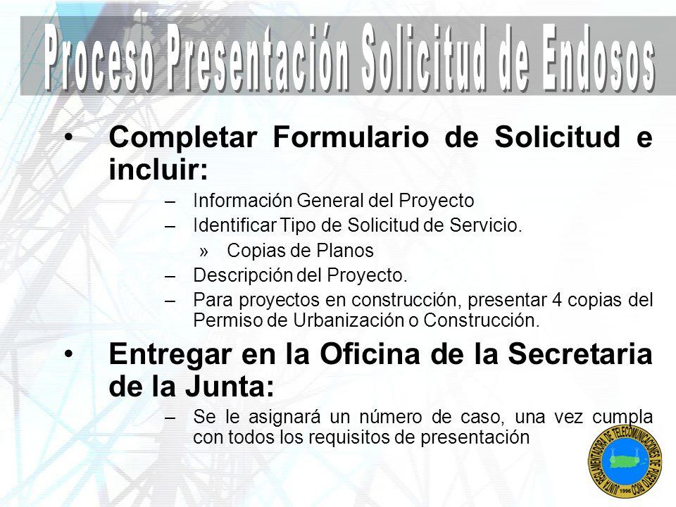 Completar Formulario de Solicitud e incluir: –Información General del Proyecto –Identificar Tipo de Solicitud de Servicio. »Copias de Planos –Descripc