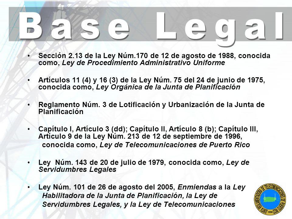 Sección 2.13 de la Ley Núm.170 de 12 de agosto de 1988, conocida como, Ley de Procedimiento Administrativo Uniforme Artículos 11 (4) y 16 (3) de la Le
