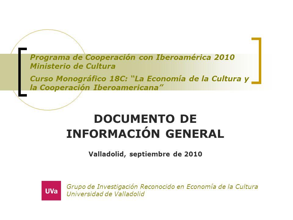 Programa de Cooperación con Iberoamérica 2010 Ministerio de Cultura Curso Monográfico 18C: La Economía de la Cultura y la Cooperación Iberoamericana D