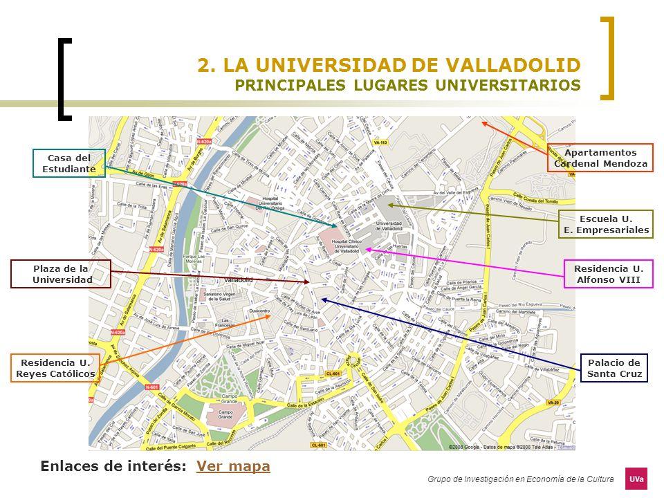 Grupo de Investigación en Economía de la Cultura 2. LA UNIVERSIDAD DE VALLADOLID PRINCIPALES LUGARES UNIVERSITARIOS Enlaces de interés: Ver mapaVer ma