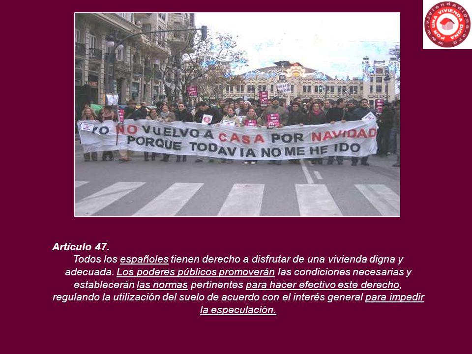 Artículo 47. Todos los españoles tienen derecho a disfrutar de una vivienda digna y adecuada. Los poderes públicos promoverán las condiciones necesari