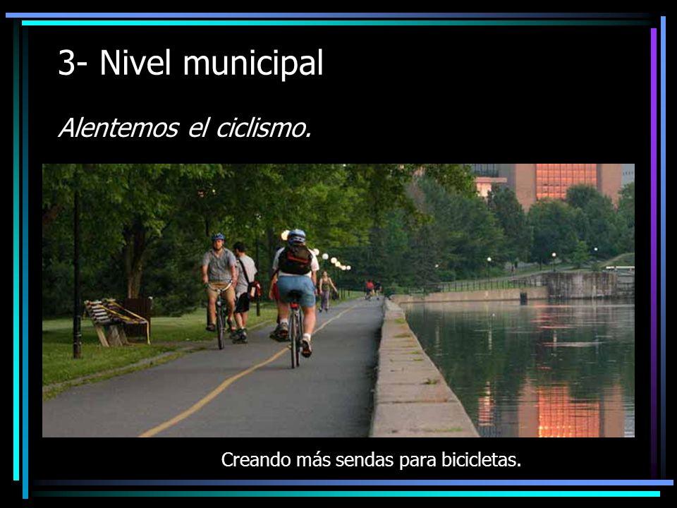 3- Nivel municipal Alentemos el ciclismo. Creando más sendas para bicicletas.