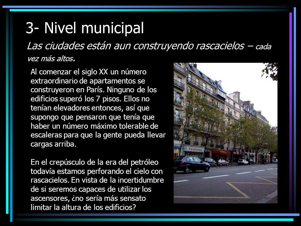 3- Nivel municipal Las ciudades están aun construyendo rascacielos – cada vez más altos.