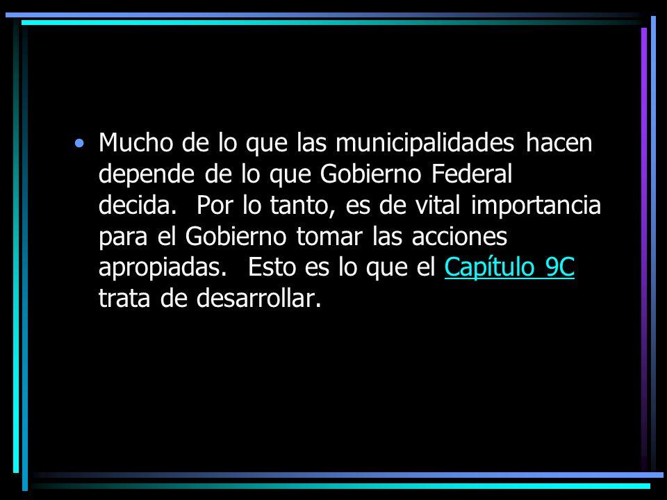 Mucho de lo que las municipalidades hacen depende de lo que Gobierno Federal decida.