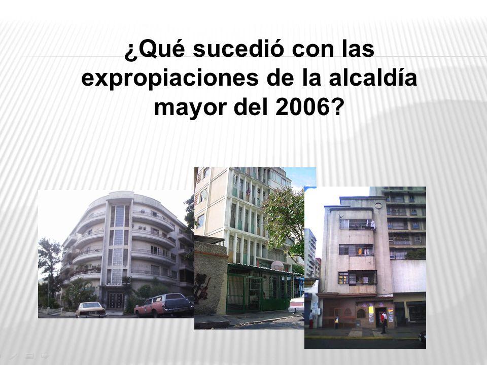 ¿Qué sucedió con las expropiaciones de la alcaldía mayor del 2006?